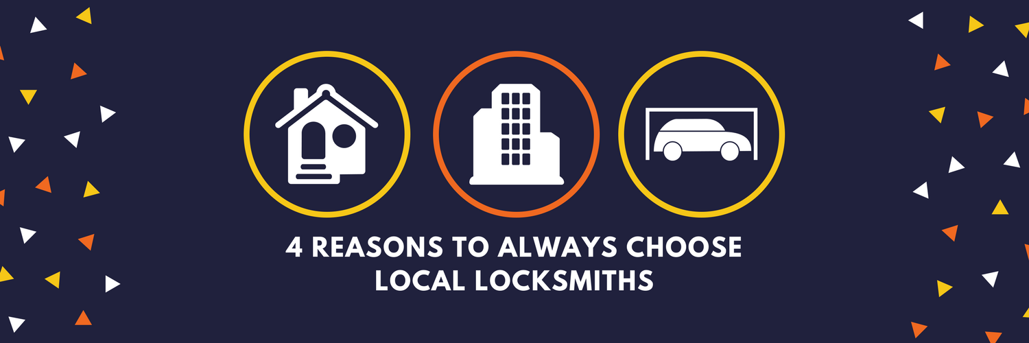 4 Reasons To Always Choose Local Locksmiths